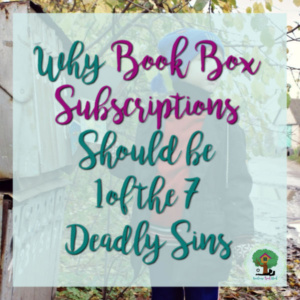 Why Book Box Subscriptions Should be 1 of the 7 Deadly Sins