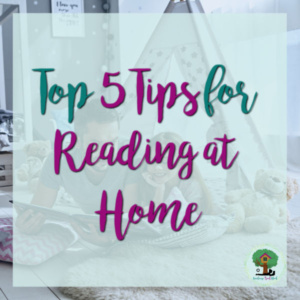 Top 5 Tips for Reading at Home
